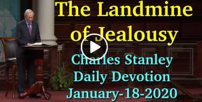 The Landmine of Jealousy - Charles Stanley Daily Devotion (January-18-2020)