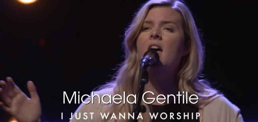 I Just Want to Worship - Michaela Gentile