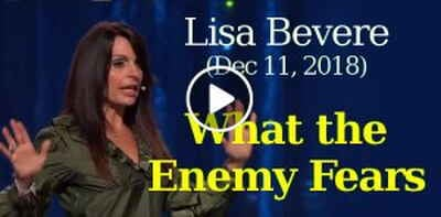 Lisa Bevere (December 11, 2018) - What the Enemy Fears
