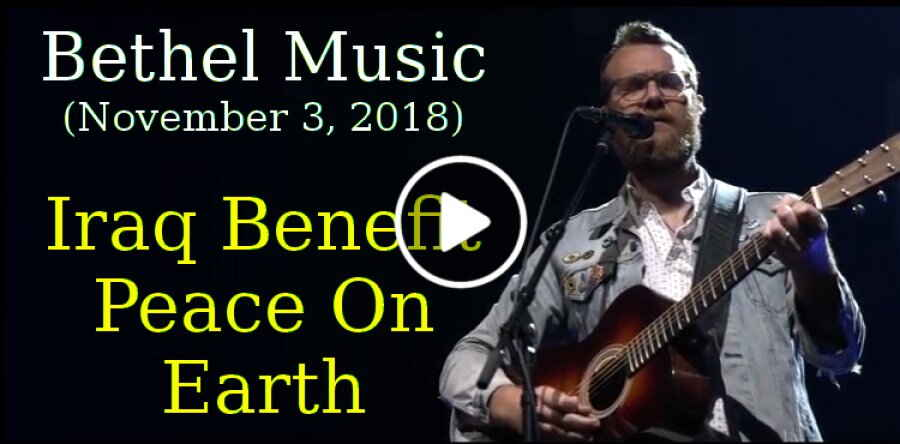 Bethel Music, Live Stream (November 3, 2018) - Iraq Benefit - Peace On Earth