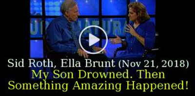 Sid Roth, Ella Brunt (November-21-2018) - My Son Drowned. Then Something Amazing Happened!