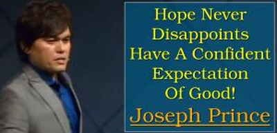 Hope Never Disappoints - Have A Confident Expectation Of Good! Joseph Prince (24-Oct-2010)