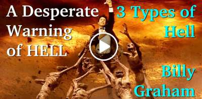 A Desperate Warning of HELL: 3 Types of Hell // Billy Graham