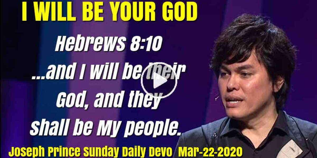 'I WILL BE YOUR GOD' - Joseph Prince Sunday Daily Devotion (March-22-2020)
