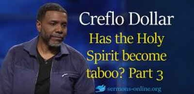 Creflo Dollar sermon online Has the Holy Spirit become taboo? Part 3 (Sunday Service 21 Jan. 2018 )