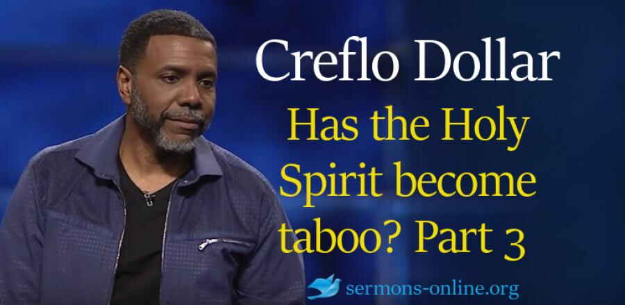 Has the Holy Spirit become taboo? Part 3 (Sunday Service 21 Jan. 2018 ) - Creflo Dollar