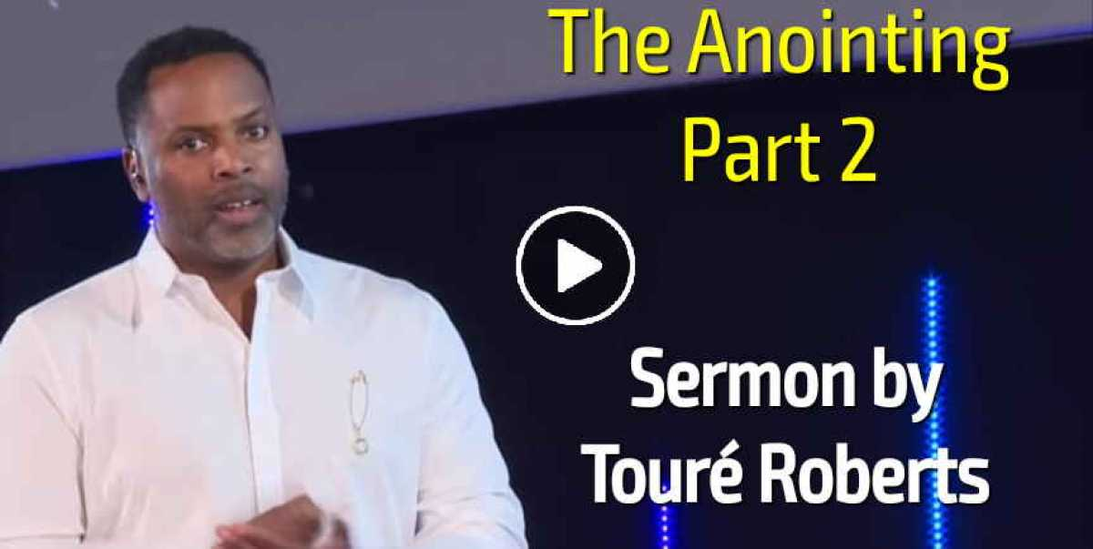 The Anointing - Part 2 - Touré Roberts (October-12-2020)