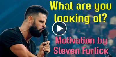 What are you looking at? - Steven Furtick Motivation (July-19-2019)
