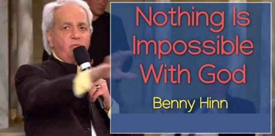 Nothing Is Impossible With God - Benny Hinn (August-21-2018)