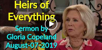 Heirs of Everything - Gloria Copeland (August-07-2019)