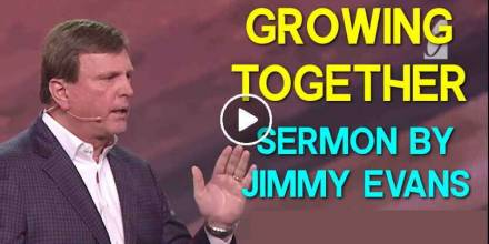 Jimmy Evans – Growing Together – The Four Laws of Love (February-17-2020)