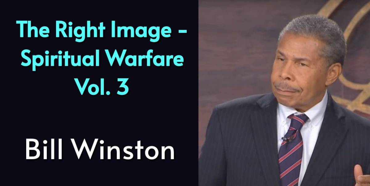 The Right Image - Spiritual Warfare Vol. 3 - Bill Winston (June-08-2018)