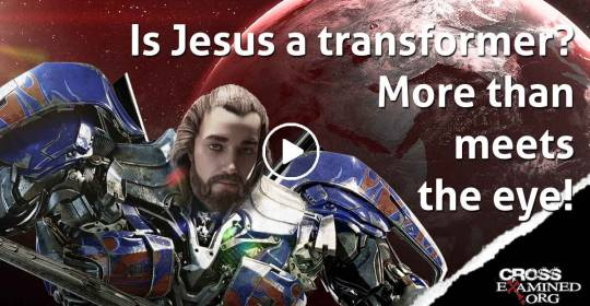 Is Jesus a transformer? More than meets the eye! - Frank Turek (February-08-2021)