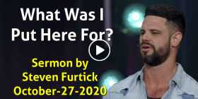 What Was I Put Here For? - Steven Furtick (October-27-2020)