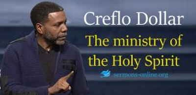 Creflo Dollar sermon The ministry of the Holy Spirit online