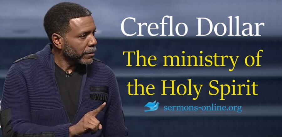 The ministry of the Holy Spirit (Wednesday Service)- Creflo Dollar