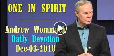 ONE IN SPIRIT - Andrew Wommack Daily Devotion (December-03-2018)