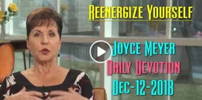 Reenergize Yourself - Joyce Meyer Daily Devotion (December-12-2018)