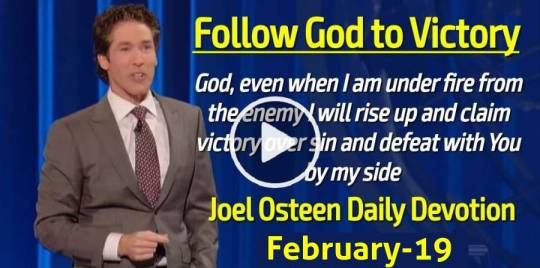 Follow God to Victory - Joel Osteen Daily Devotion (February-19-2019)