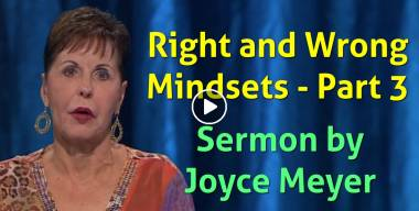 Right and Wrong Mindsets - Part 3 - Joyce Meyer (April-25-2019)