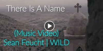 There Is A Name (Music Video) - Sean Feucht | WILD