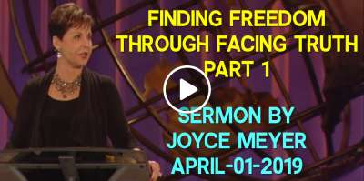 Finding Freedom Through Facing Truth - Part 1 - Joyce Meyer (April-01-2019)
