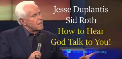 Jesse Duplantis, Sid Roth sermon How to Hear God Talk to You! online