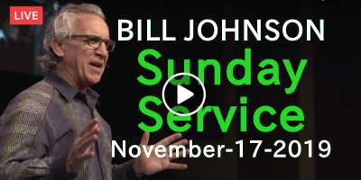 BILL JOHNSON - Sunday Service - Weekend Bethel Service November-17-2019 Live Stream