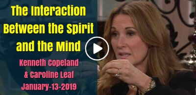 The Interaction Between the Spirit and the Mind - Kenneth Copeland & Caroline Leaf (January-13-2019)