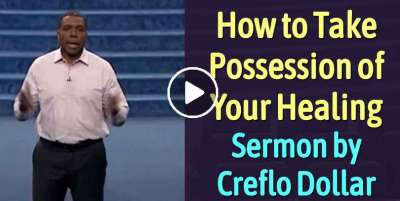 How to Take Possession of Your Healing - Creflo Dollar (April-09-2020)