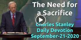 The Need for a Sacrifice - Charles Stanley Daily Devotion (September-21-2020)