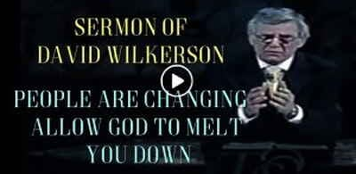 People are Changing || Allow God to Melt You Down || David Wilkerson (December-06-2018)
