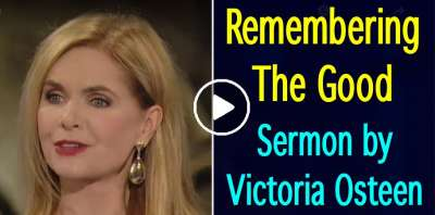 Remembering The Good - Victoria Osteen