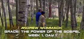 Grace: The Power Of The Gospel - Week 1, Day 1 - Andrew Wommack