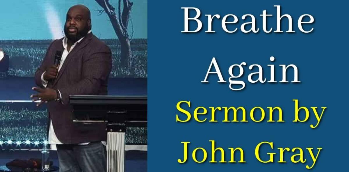 Breathe Again | The Vision Series - John Gray (July-30-2018)