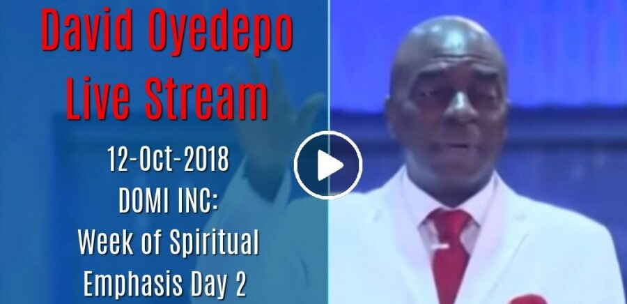 DOMI INC: Week of Spiritual Emphasis Day 2 (12/10/18) David Oyedepo Live Stream