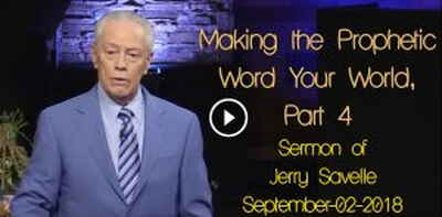 Making the Prophetic Word Your World, Part 4 - Jerry Savelle (September-02-2018)