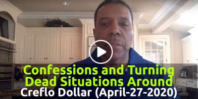 Confessions and Turning Dead Situations Around - Creflo Dollar (April-27-2020)