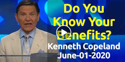 2020 Virtual Victory Campaign (May 28-30): Do You Know Your Benefits? - Kenneth Copeland (June-01-2020)