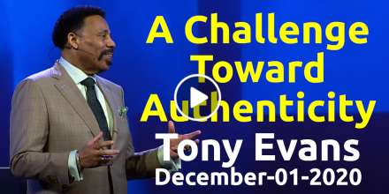 A Challenge Toward Authenticity - Tony Evans, podcast (December-01-2020)