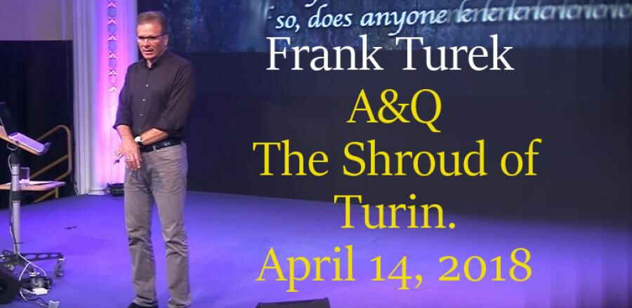 The Shroud of Turin  April 14, 2018 - Frank Turek