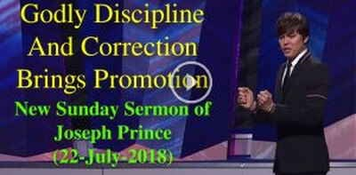 Joseph Prince - Godly Discipline And Correction Brings Promotion - 22 Jul 18