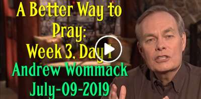 A Better Way to Pray: Week 3, Day 1 - The Gospel Truth - Andrew Wommack (July-09-2019)