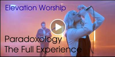 Paradoxology | The Full Experience | Elevation Worship (April-12-2019)