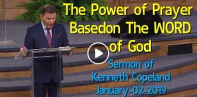 The Power of Prayer Based on The WORD of God - Kenneth Copeland (January-02-2019)