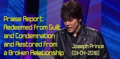 Praise Report—Redeemed from Guilt and Condemnation and Restored from a Broken Relationship - Joseph Prince (01-04-2018)