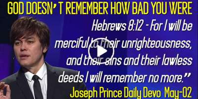 GOD DOESN'T REMEMBER HOW BAD YOU WERE - Joseph Prince Daily Devotion (May-02-2019)