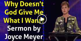 Why Doesn't God Give Me What I Want? - Joyce Meyer (October-23-2020)