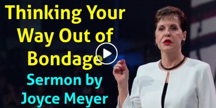 Joyce Meyer - Thinking Your Way Out of Bondage (August-10-2019)