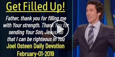 Get Filled Up! - Joel Osteen Daily Devotion (February-01-2019)